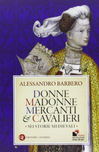 Donne madonne mercanti e cavalieri